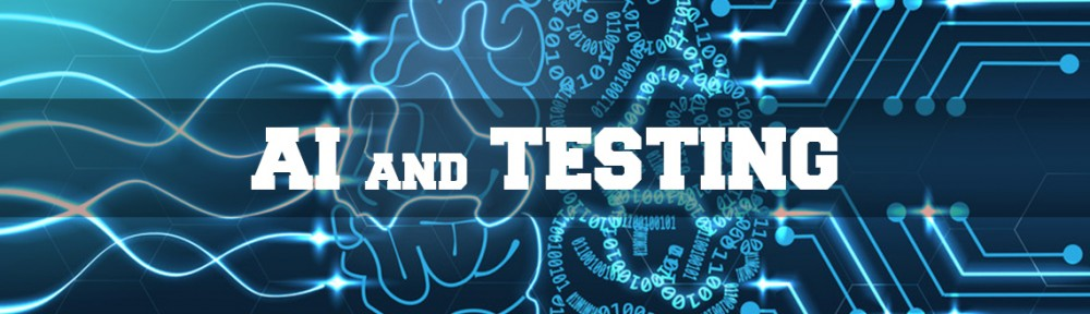 Testing of Artificial Intelligence (AI)