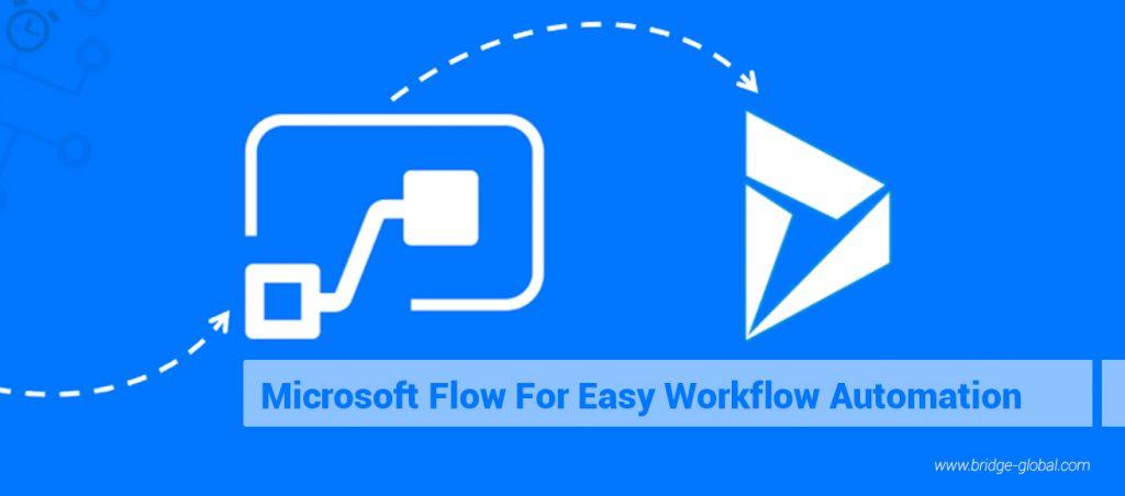 How to do Workflow Automation With Microsoft Flow | Bridge Blog