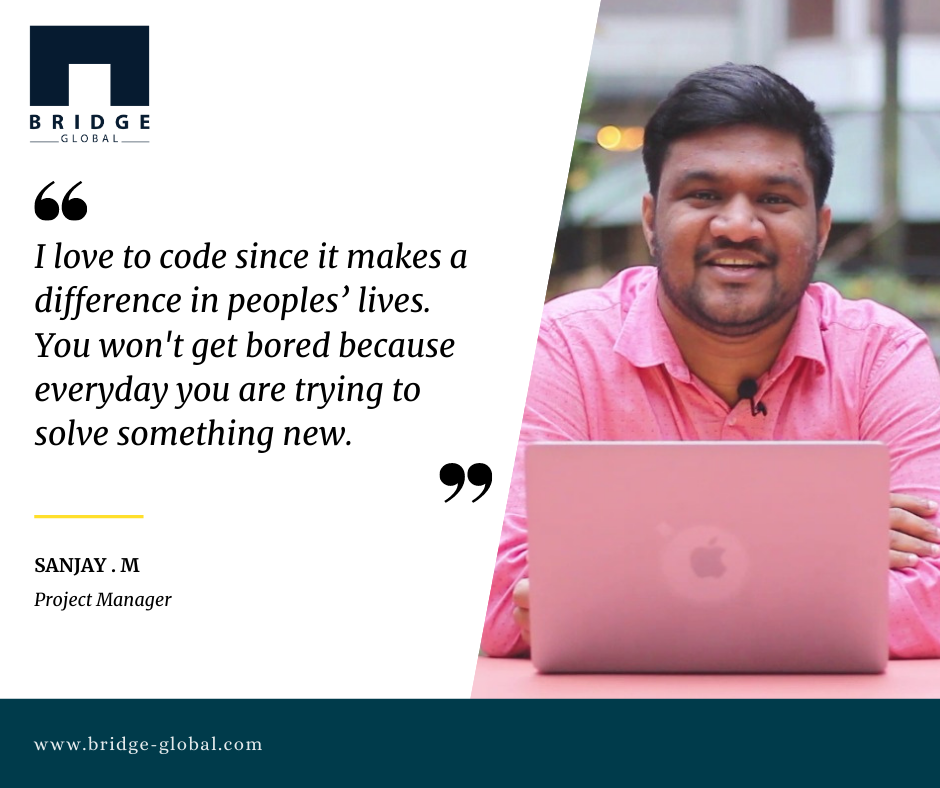 Why I Love Programming - Sanjay-Bridge Global