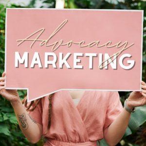 Advocacy Marketing -  11 digital marketing trends 2021