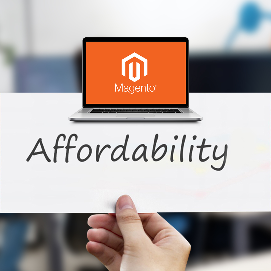 Affordability -9 Top Benefits of Magento Development That You Cannot Ignore!