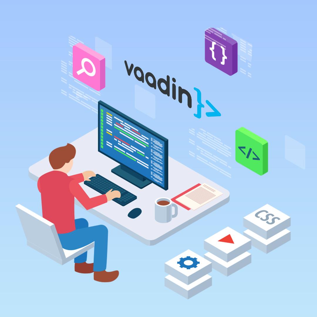 Vaadin - Popular Java Frameworks for Web Application Development