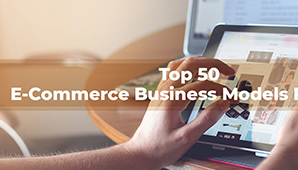 Top 50 Big Scale E-Commerce Models For 2019