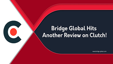 Bridge Global Hits a Brilliant Review on Clutch Again!