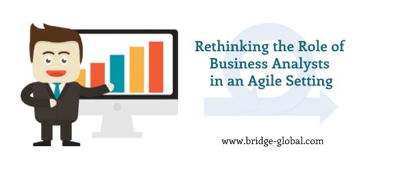 4 Brilliant Ways Business Analysts Can Redefine Their Role in an Agile Environ
